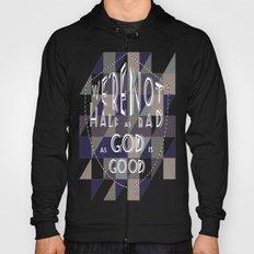 WE'RE NOT HALF AS BAD, AS GOD IS GOOD Hoody