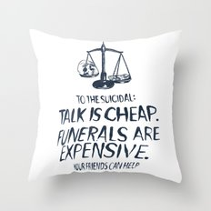Talk Is Cheap. Funerals Are Expensive. Throw Pillow
