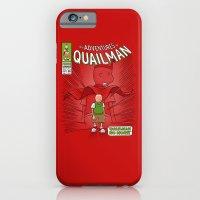 Quailman No More! iPhone 6 Slim Case