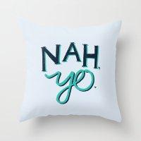 NAH, YO Throw Pillow