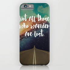 Vintage Quotes Collection -- Not All Those Who Wander Are Lost Slim Case iPhone 6s
