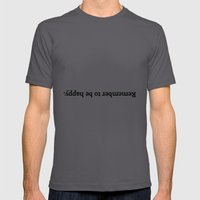 Remember to be happy. Mens Fitted Tee Asphalt SMALL