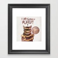 I AM SOOOO PURR'DY! Framed Art Print