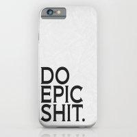 Epic Shit 01 iPhone 6 Slim Case