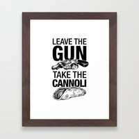 Leave the Gun Take the Cannoli Framed Art Print