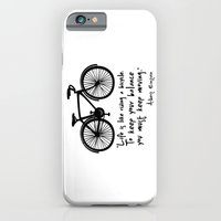 Life is like riding a bicycle... iPhone 6 Slim Case