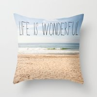 Life is Wonderful Throw Pillow