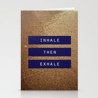 Inhale Then Exhale. Stationery Cards