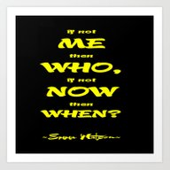 Art Print featuring If Not Me Then Who by SwanniePhotoArt