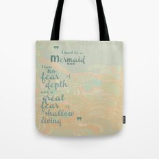 I must be a mermaid Tote Bag