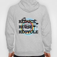 Reduce Reuse Recycle Hoody