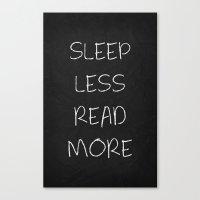 Sleep Less Read More 01 Canvas Print