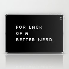 For Lack Of A Better Ner… Laptop & iPad Skin