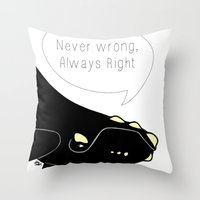 Never Wrong, Always Righ… Throw Pillow