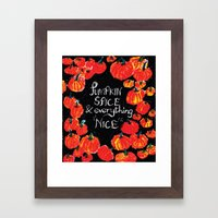 Pumpkin Spice And Everyt… Framed Art Print