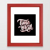 Time to Kill Framed Art Print
