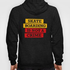 Skateboarding is not a crime Hoody