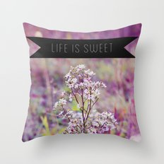 life is sweet. Throw Pillow