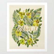 Killin' It – Tropical … Art Print