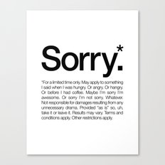 Sorry.* For A Limited Ti… Canvas Print