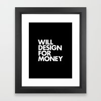 WILL DESIGN FOR MONEY Framed Art Print