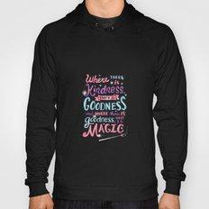 Kindness, Goodness, & Ma… Hoody