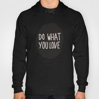 DO WHAT YOU LOVE Hoody