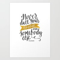Never Dull Your Shine Art Print