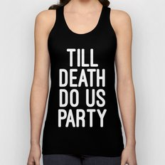 Till Death Do Us Party Music Quote Unisex Tank Top