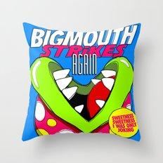 Bigmouth Strikes Again Throw Pillow