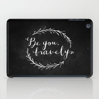 Be You Bravely // White on Black iPad Case