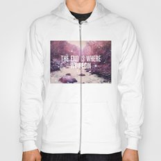 The End Is Where We Begin Hoody