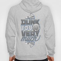Dunk you very much Hoody