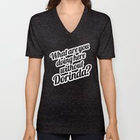 What Are You Doing Here Without Dorinda? Unisex V-Neck