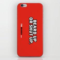 BEARD UP OR SHUT UP. iPhone & iPod Skin