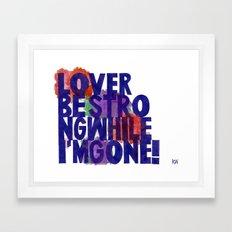 Lover Be Strong Framed Art Print