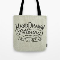 hand drawn lettering ALWAYS tastes better Tote Bag