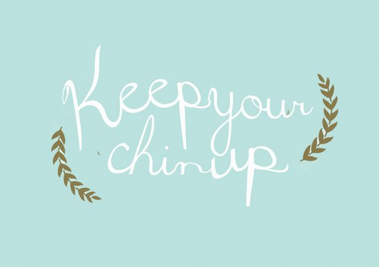 keep your chin up Art Print