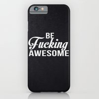 iPhone & iPod Case featuring Be Fucking Awesome by Wis Marvin