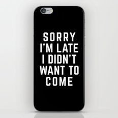 Sorry I'm Late Funny Quote iPhone & iPod Skin