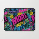 More & More & More Laptop Sleeve