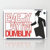 Every Day I'm Dumblin' iPad Case