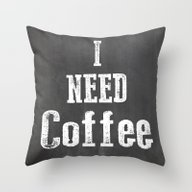 I Need Coffee Throw Pillow