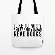 I Like To Party... Tote Bag