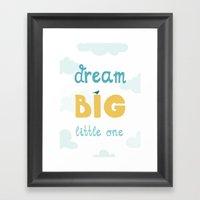Dream Big Little One - B… Framed Art Print