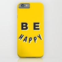 Be Happy Smiley iPhone 6 Slim Case
