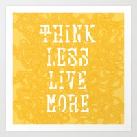 Think Less, Live More - Yellow Art Print