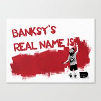 Banksy's Real Name Is...… Canvas Print