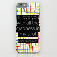 iPhone & iPod Case featuring i'll love you with all the madness in my soul- bruce springsteen by MisfitIsle