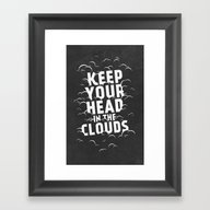 Keep Your Head In The Cl… Framed Art Print